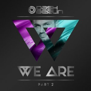 Dash Berlin - We Are (Part 2) (2017)