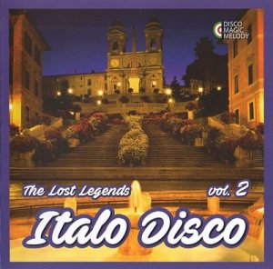 VA - Italo Disco - The Lost Legends Vol. 2 (2017)