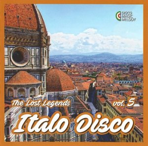 VA - Italo Disco - The Lost Legends Vol. 5 (2017)