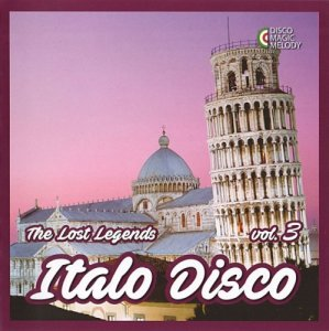 VA - Italo Disco - The Lost Legends Vol. 3 (2017)
