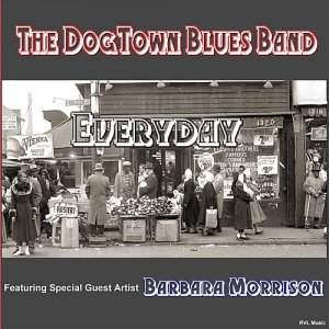 The Dogtown Blues Band - Everyday (2016)