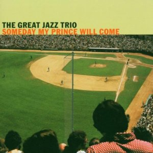 The Great Jazz Trio - Someday My Prince Will Come (2003)