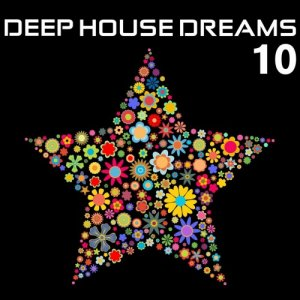 VA - Deep House Dreams 10 (2017)