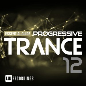 VA - Essential Guide: Progressive Trance Vol. 12 (2017)