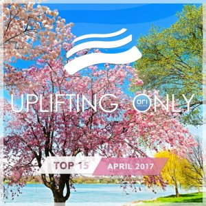 VA - Uplifting Only Top 15: April 2017 (2017)