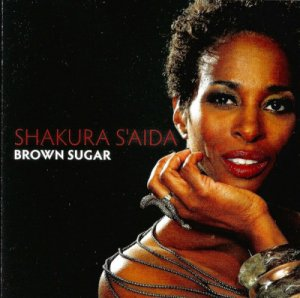 Shakura S'Aida - Brown Sugar (2010)