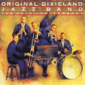 Original Dixieland Jazz Band - The 75th Anniversary (1992)