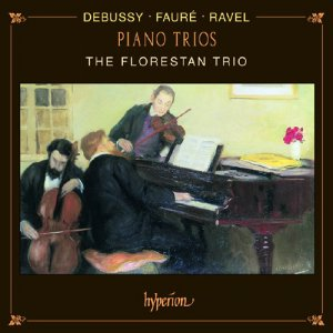 The Florestan Trio -  Debussy, Faure, Ravel Piano Trios (1999)
