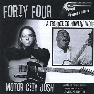 Motor City Josh - Forty Four: A Tribute to Howlin' Wolf (2008)