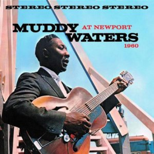 Muddy Waters - Muddy Waters At Newport 1960 (2001)