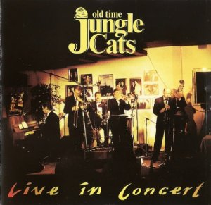 The Old Time Jungle Cats - Live In Concert (1991)