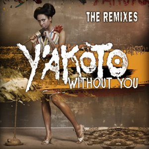 Y'akoto - Without You (The Remixes) (2013)