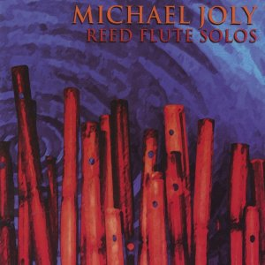 Michael Joly - Reed Flute Solos (1998)