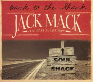 Jack Mack & the Heart Attack Horns - Back to the Shack (2016)