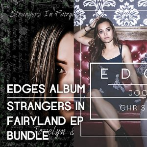 Jocelyn & Chris Arndt - Edges Album - Strangers In Fairyland EP Bundle (2016)