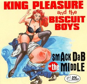 King Pleasure And The Biscuit Boys - Smack Dab In The Middle (1998)