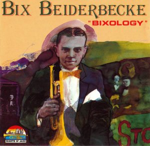 Bix Beiderbecke - Bixology (1990)