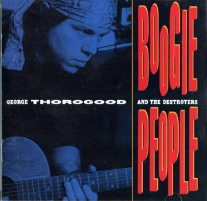 George Thorogood & The Destroyers - Boogie People (1991)