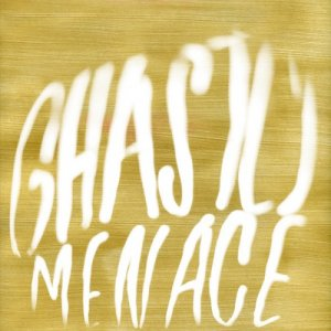 Ghastly Menace - Songs Of Ghastly Menace (2015)