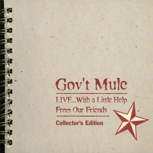 Gov't Mule - LIVE...With A Little Help From Our Friends (4 CD) (1999)
