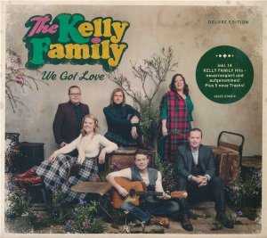 The Kelly Family - We Got Love [Deluxe Edition] (2017)