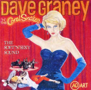 Dave Graney 'n' The Coral Snakes - The Soft 'n' Sexy Sound (1995)