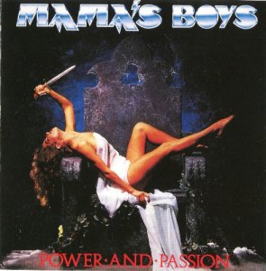 Mama's Boys - Power And Passion (1985) [2CD: Non Remast. + Remast. 2006]