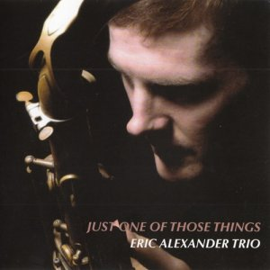 Eric Alexander Trio - Just One Of Those Things (2016)