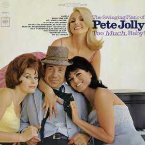 Pete Jolly - Too Much, Baby! (1965) [2015] [HDTracks]