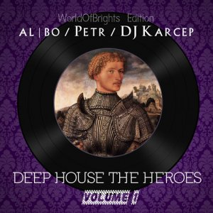 al l bo / Petr / DJ Karcep - Deep House The Heroes Vol. I (2017)