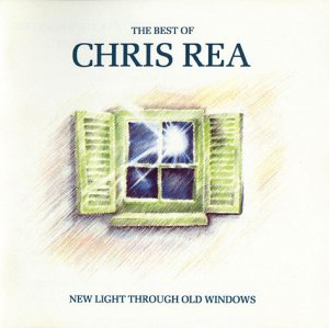 Chris Rea - New Light Through Old Windows (The Best Of Chris Rea) (1988)