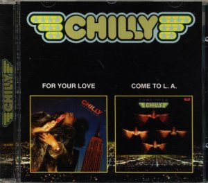 Chilly - For Your Love / Come To L.A. (2001)
