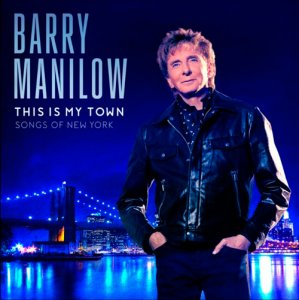 Barry Manilow - This Is My Town: Songs of New York (2017)