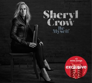 Sheryl Crow - Be Myself (Target Exclusive) (2017)