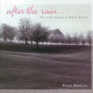 Pascal Roge - After The Rain...The Soft Sounds Of Erik Satie (1995)