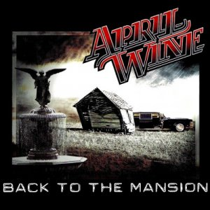 April Wine - Back To The Mansion (2001)