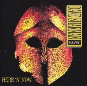 Dave Sharman & Graphic - Here 'N' Now (1994)