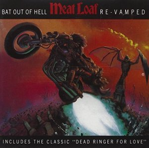 Meat Loaf - Bat Out of Hell: Re-Vamped