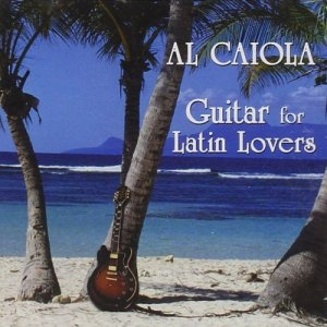 Al Caiola - Guitar for Latin Lovers (2001)