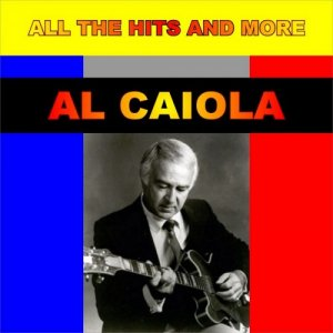 Al Caiola - All The Hits And More - 32 Grandes Exitos (2009)
