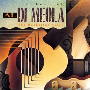 Al Di Meola - The Best Of Al Di Meola: The Manhattan Years (1992)