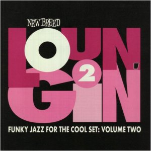 VA - Loungin' 2 - Funky Jazz For The Cool Set: Volume Two (1996)