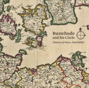 Paul Hillier / Theatre Of Voices - Buxtehude And His Circle (2016)