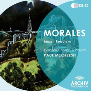 Gabrieli Consort & Players, Paul McCreesh - Duo-Morales: Mass Requiem (2013)