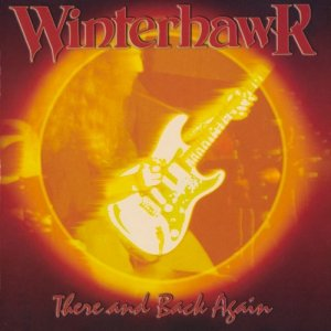 Winterhawk - There And Back Again: Live At The Aragon (1978) [Reissue 2002]