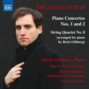 Boris Giltburg - Shostakovich: Piano Concertos Nos. 1 & 2 and String Quartet No. 8 (2017)