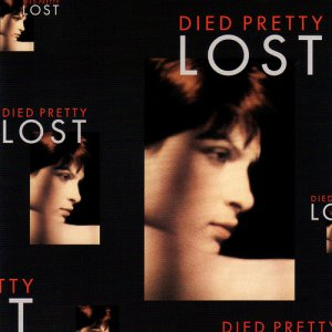 Died Pretty - Lost [Expanded & Remastered] (1988) [2013]