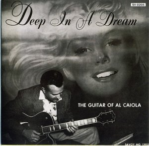 Al Caiola - Deep In A Dream - The Guitar Of Al Caiola 1955 (1993)