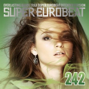 VA - Super Eurobeat Vol. 242 - Extended Version (2017)