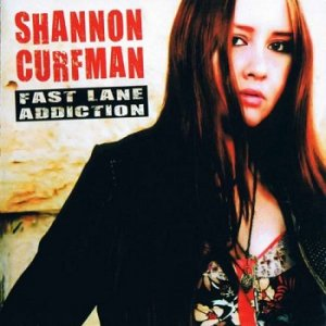 Shannon Curfman - Fast Lane Addiction (2007)